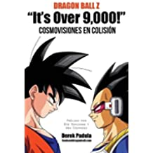 "Dragon Ball Z ""It's Over 9,000!"" Cosmovisiones En Colision"
