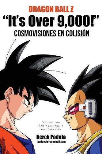 Dragon Ball Z It's Over 9,000! Cosmovisiones En Colision