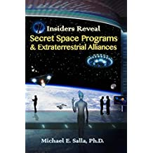 Insiders Reveal Secret Space Programs & Extraterrestrial Alliances (English Edition)