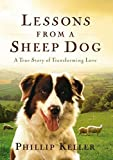Lessons from a Sheep Dog (Of Transforming Love)