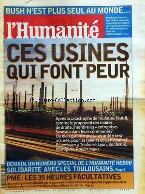 HUMANITE (L') [No 17767] du 27/09/2001 - BUSH N'EST PLUS SEUL AU MONDE - CES USINES QUI FONT PEUR - APRES LA CATASTROPHE DE TOULOUSE - PME / LES 35 HEURES FACULTATIVES par Collectif