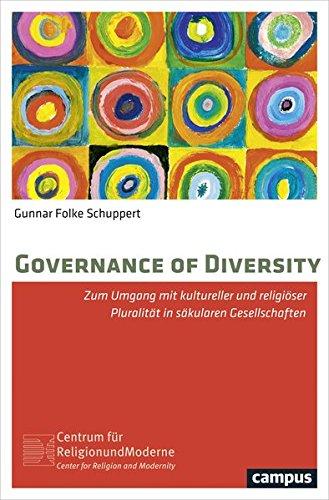 Governance of Diversity: Zum Umgang mit kultureller und religiöser Pluralität in säkularen Gesellschaften (Religion und Moderne) (Programm Governance)