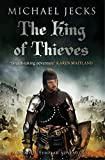 The King Of Thieves: (Knights Templar 26) (Knights Templar Mysteries)