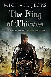 The King Of Thieves: (Knights Templar 26) (Knights Templar Mysteries)