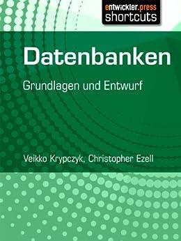 Datenbanken - Grundlagen und Entwurf von [Krypczyk, Veikko, Ezell, Christopher]