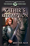 Kathir's Redemption: Book Six of the Dragon Stone Saga