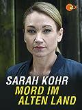 Sarah Kohr - Mord im alten Land