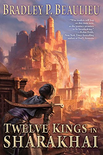 Twelve Kings in Sharakhai (The Song of Shattered Sands)