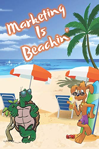 Marketing Is Beachin': Beach Sand And Sun Themed Composition Notebook Journal for Students , Teachers , Home School and More. 120 pages 6' x 9' College Ruled White Paper