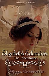 Elizabeth's Education - The Inheritance: The continuing journey of dominance and submission (Layers of domination and submission Book 2)