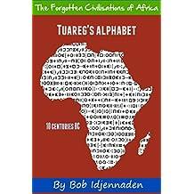 Tuareg's alphabet (The Forgotten Civilisations of Africa Book 5) (English Edition)