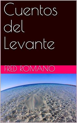 Cuentos del Levante por Fred Romano