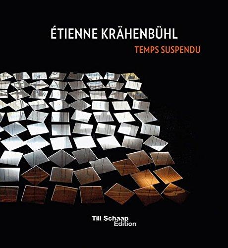 Etienne Krahenbuhl: Temps Suspendu por Oliver Horn