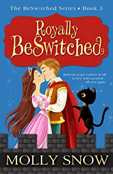 Royally BeSwitched, (The BeSwitched Series, Book 3) by [Snow, Molly]