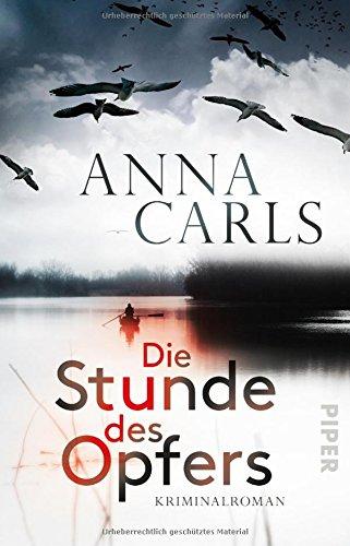 Buchseite und Rezensionen zu 'Die Stunde des Opfers: Kriminalroman' von Anna Carls
