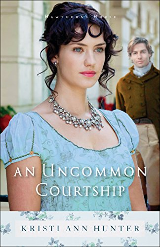 An Uncommon Courtship (Hawthorne House Book #3) (English Edition)