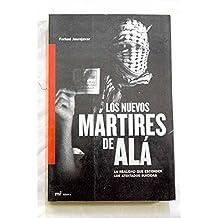 Los nuevos martires de ala (la realidad que se esconde detras de los atentados suicidas)