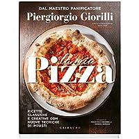 La mia pizza  Ricette classiche e creative con nuove tecniche di impasti  Ediz  minor