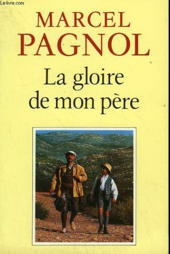 Souvenir d'enfance tome 1 : la gloire de mon pere. par PAGNOL MARCEL.