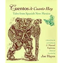 Cuentos de Cuanto Hay: Tales from Spanish New Mexico = Tales of Olden Times