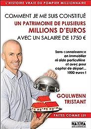Comment je me suis constitué un patrimoine de plusieurs millions d'euros avec un salaire de 1750 euros: sa