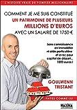 Comment je me suis constitué un patrimoine de plusieurs millions d'euros avec un salaire de 1750...