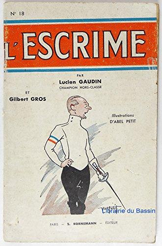 L'escrime par Lucien Gaudin Gilbert Gros