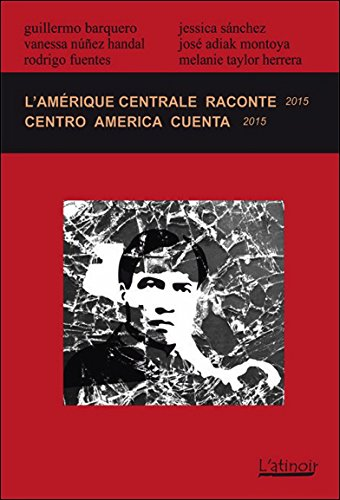 L'Amérique centrale raconte - Centro América cuenta - Edition bilingue 2015