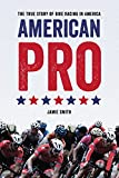 American Pro: The True Story of Bike Racing in America (English Edition)