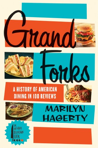 Grand Forks: A History of American Dining in 128 Reviews (English Edition) -