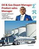 Oil & Gas Depot Manager Product sales Manager (Manual + Cloud Hosting) (English Edition)
