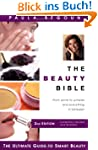 The Beauty Bible: The Ultimate Guide...