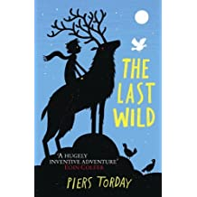 The Last Wild by Torday, Piers (2013) Hardcover
