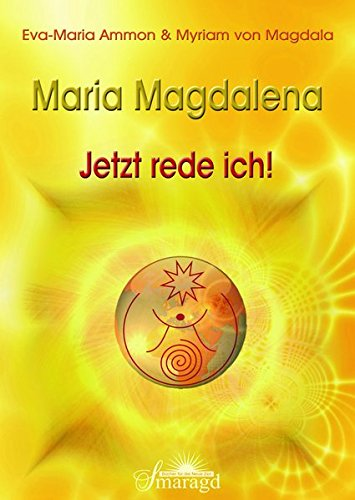 Maria Magdalena - Jetzt rede ich! (Jean Yves Leloup)