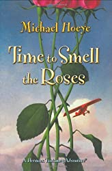 Time to Smell the Roses: A Hermux Tantamoq Adventure (Hermux Tantamoq Adventures) by Michael Hoeye (2007-10-18)