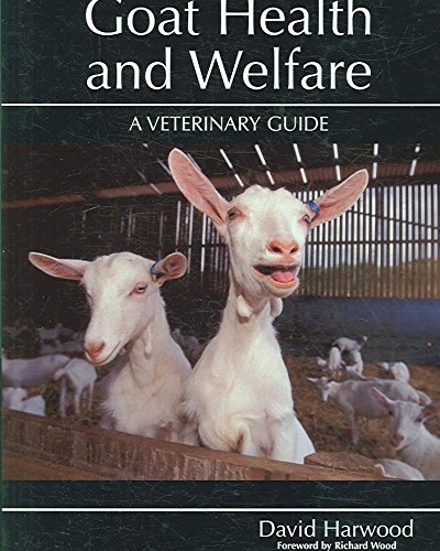 [Goat Health and Welfare: A Veterinary Guide] (By: David Harwood) [published: February, 2006]