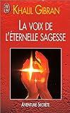 La Voix de l'éternelle sagesse - J'ai lu - 04/01/1999