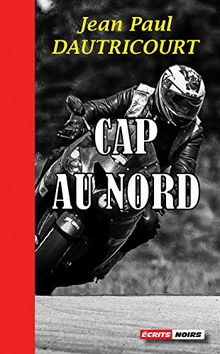Cap au nord: Roman policier