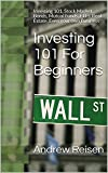 #7: Investing 101 For Beginners: Investing 101, Stock Market, Bonds, Mutual Funds, ETFs, Real Estate, Even your own Business