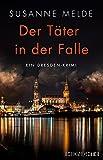 Der Täter in der Falle:... von Susanne Melde