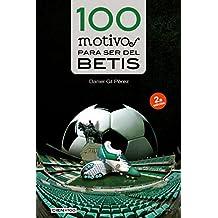 100 motivos para ser del Betis (Cien x 100)