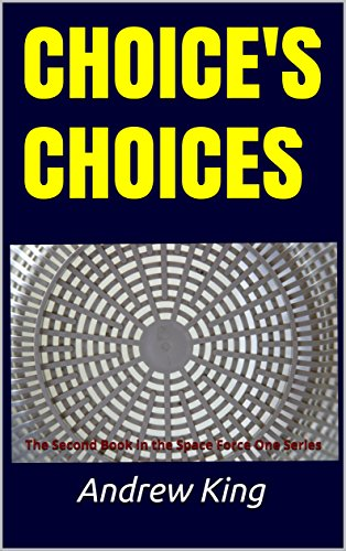 choices-choices-the-second-book-in-the-space-force-one-series-english-edition