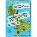 Wordsmiths and Warriors: The English-Language Tourist's Guide to Britain by David Crystal (2015-05-01)