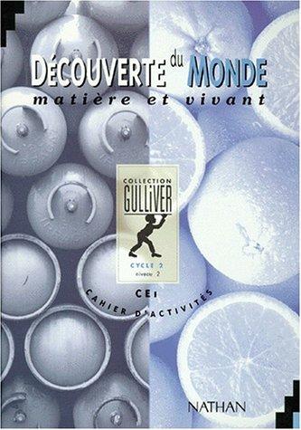 Gulliver découverte du monde CE1, matière et vivant. Cahier d'activités, niveau 2