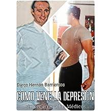 Cómo vencí la depresión sin recurrir a los Médicos (Spanish Edition)