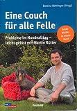 Eine Couch für alle Fälle Beide Bücher in einem Band (Probleme im Hundealtag - leicht gelöst mit Martin Rütter)