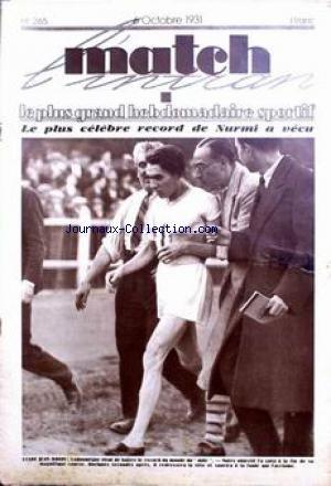MATCH L'INTRAN [No 265] du 06/10/1931 - LE PLUS CELEBRE RECOR DE NURMI A VECU STADE JEAN BOUIN - LADOUMEGUE VIENT DE BATTRE LE RECORD DU MONDE DU MILE MONT VALERIEN - CRITERIUM DU MEILLEUR GRIMPEUR - LE VAINQUEUR CAMILLE FOUCAUX ET PIERRE