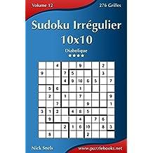 Sudoku Irrégulier 10x10 - Diabolique - Volume 12-276 Grilles