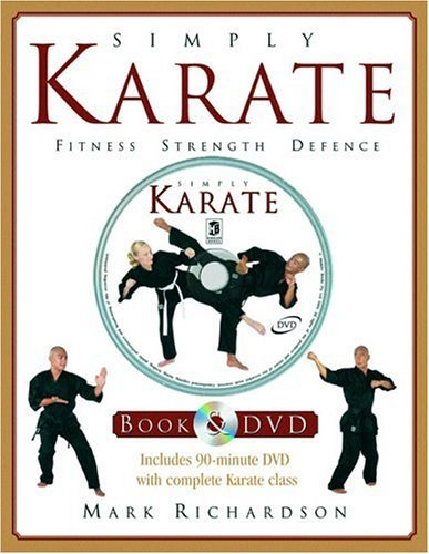 Simply Karate [With DVD] by Mark Richardson (1-Mar-2005) Hardcover