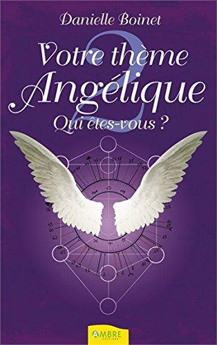 Votre thème Angélique - Qui êtes-vous ?